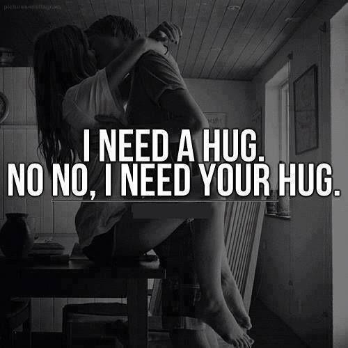 I need a hug. No no, I need your hug Picture Quote #1