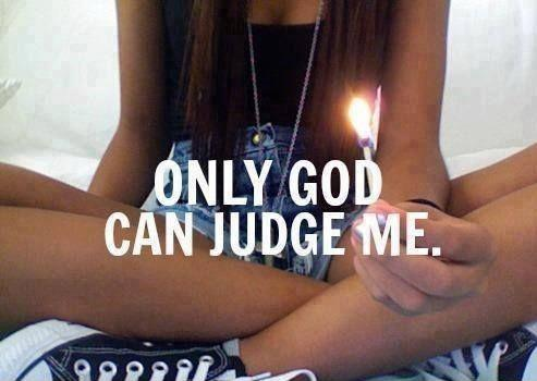 Only God can judge me Picture Quote #1