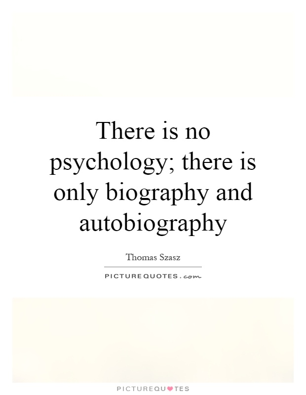 autobiography psychology He was a professor of psychology at oklahoma state university, and later president and professor of psychology and education at the university of wyoming he is currently professor of human development in the college of human ecology at cornell university.