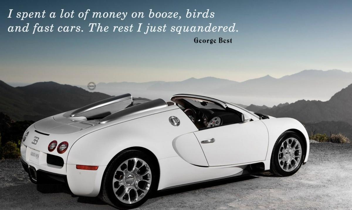I spent a lot of money on booze, birds and fast cars. The rest I just squandered Picture Quote #1