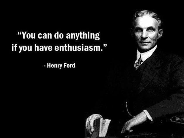 You can do anything if you have enthusiasm Picture Quote #2