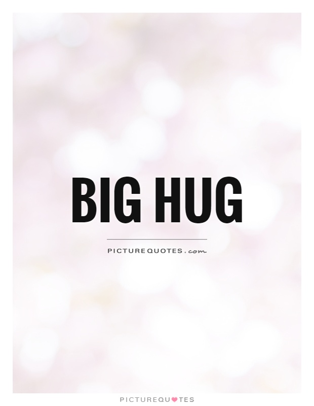 Big hug Picture Quote #1