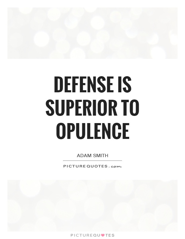 Defense is superior to opulence Picture Quote #1