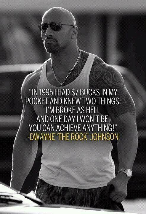 In 1995 I had $7 bucks in my pocket and knew two things: I'm broke as hell and one day I won't be. You Can Achieve Anything! Picture Quote #1