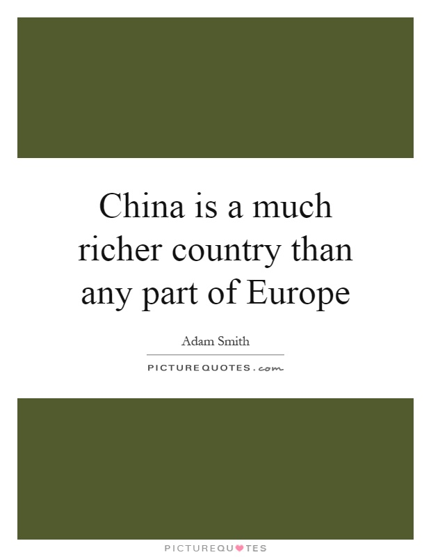 China is a much richer country than any part of Europe Picture Quote #1