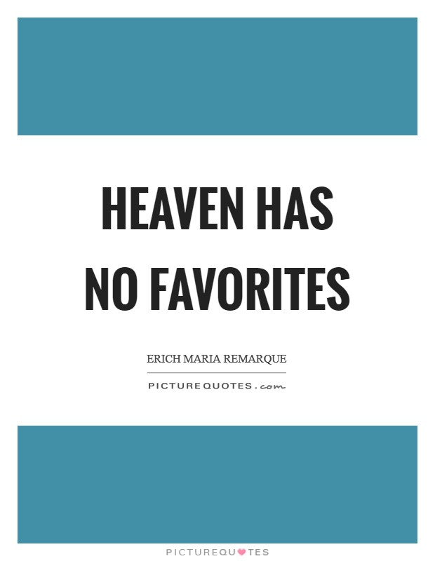 Heaven Has No Favorites Picture Quote #1