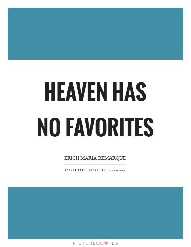 Heaven Has No Favorites Picture Quote #1