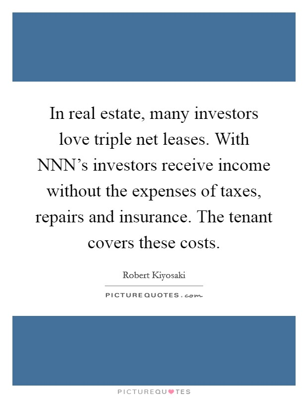 estate tax by nnn First and foremost, before you invest in an nnn property and consider a lease   want the time to do maintenance, pay maintenance fees, file property taxes, etc.