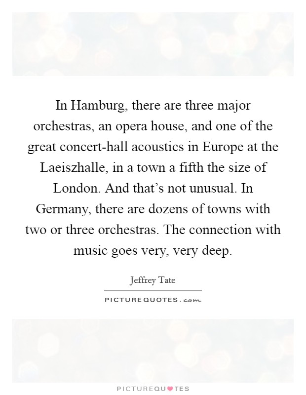 In hamburg there are three major orchestras an opera for Very deep house music