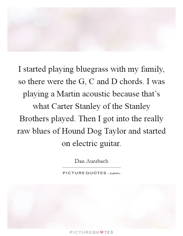 I Started Playing Bluegrass With My Family So There Were The G