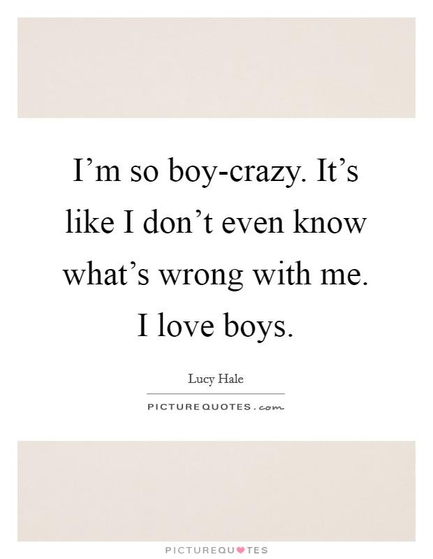 Boy I Like Quotes Sayings