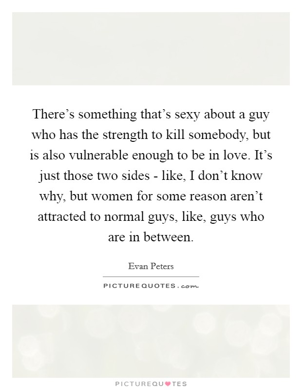 Guy sexy a quotes to 100 Sexy