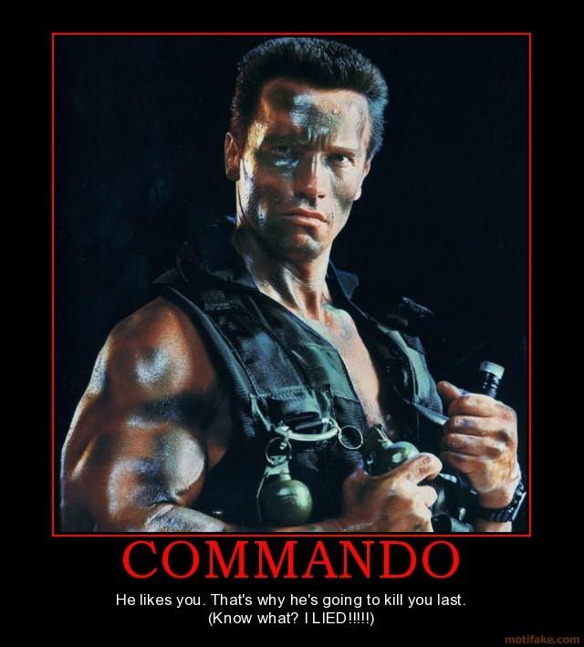 Arnold Schwarzenegger Commando Quote 1 Picture Quote #1