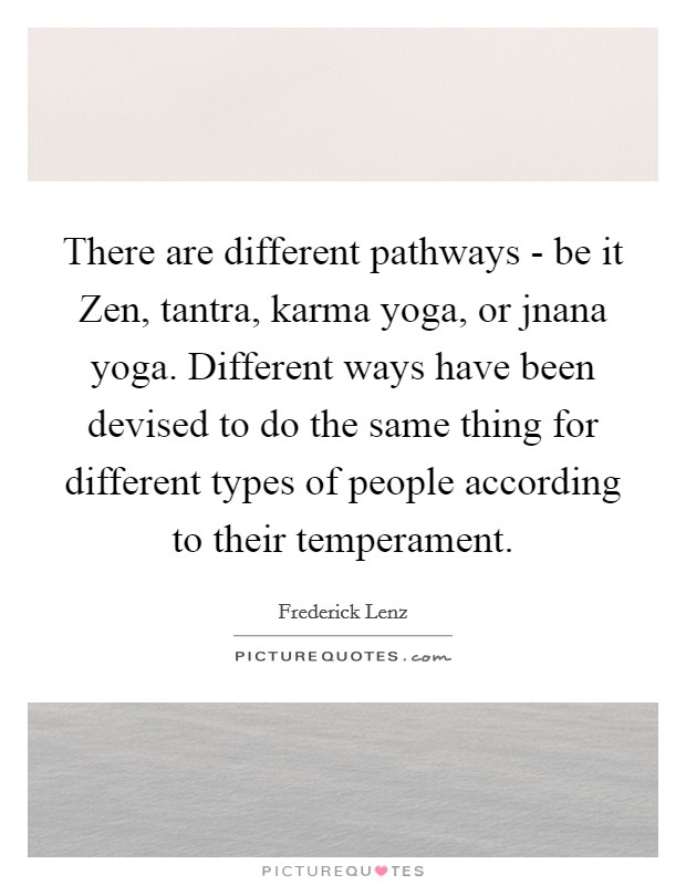 There Are Different Pathways