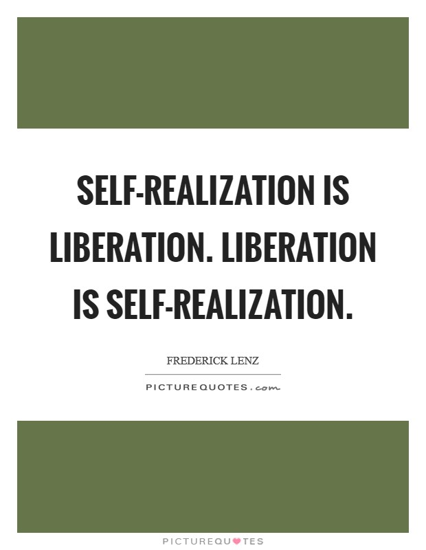 Self-realization is liberation. Liberation is self-realization Picture Quote #1