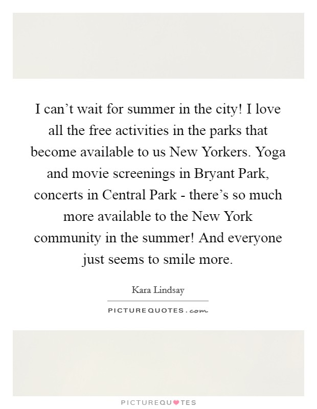 I Canu0027t Wait For Summer In The City! I Love All The Free Activities In The  Parks That Become Available To Us New Yorkers. Yoga And Movie Screenings In  ...