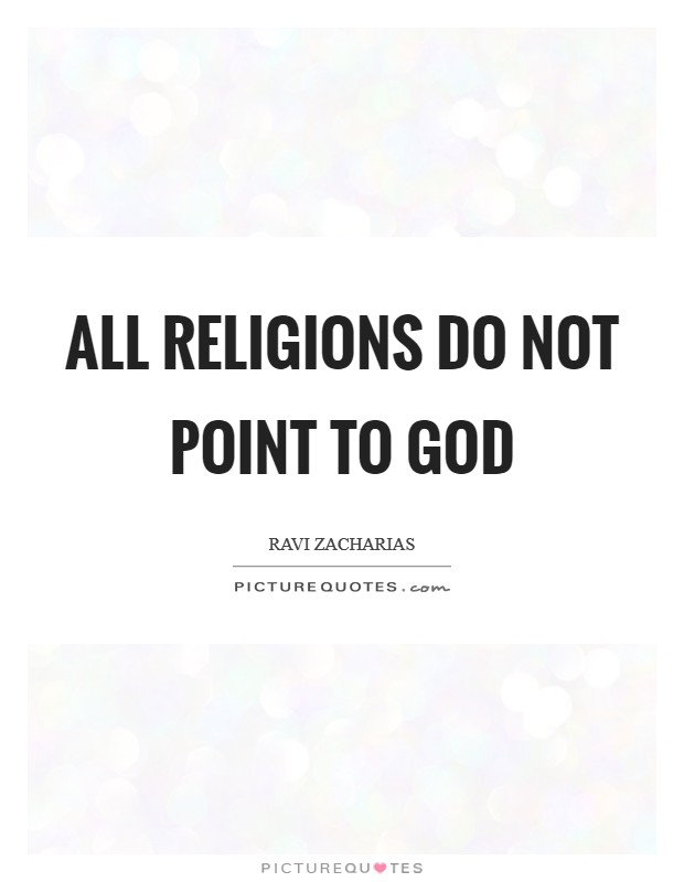 All religions do not point to God Picture Quote #1