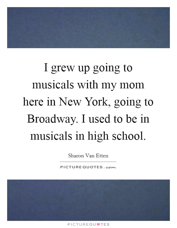 Here Is New York Quotes: Broadway Musicals Quotes & Sayings