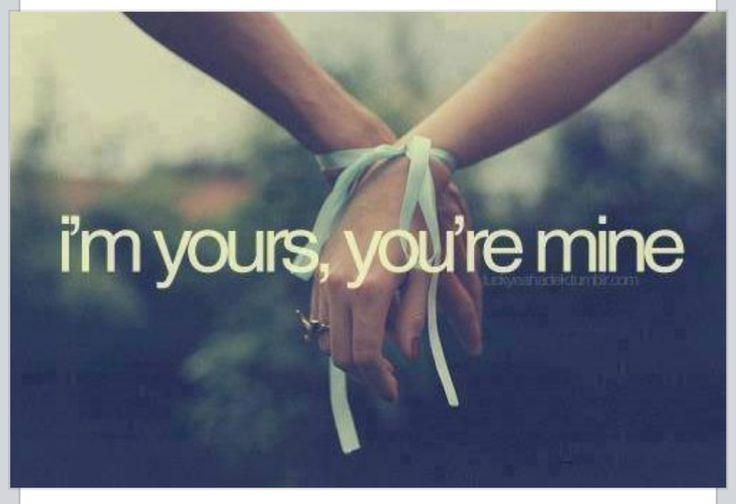 I'm yours, you're mine Picture Quote #1