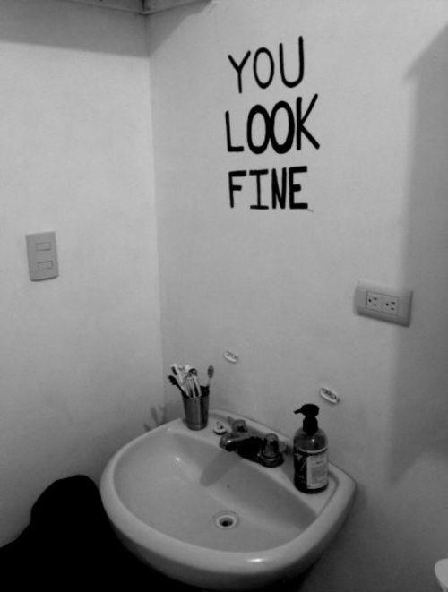 You look fine  Picture Quote #1