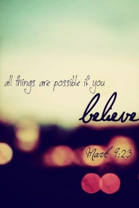 All things are possible if you believe Picture Quote #2