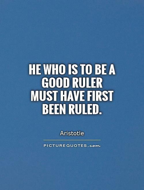 He who is to be a good ruler must have first been ruled Picture Quote #1