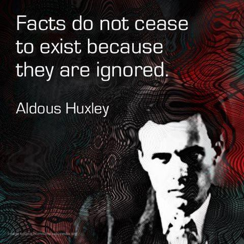 Facts do not cease to exist because they are ignored Picture Quote #2