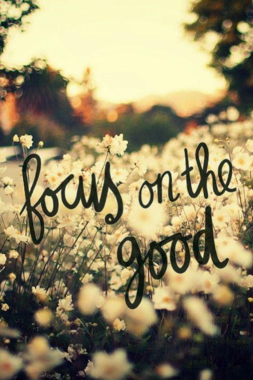 Focus on the good Picture Quote #1