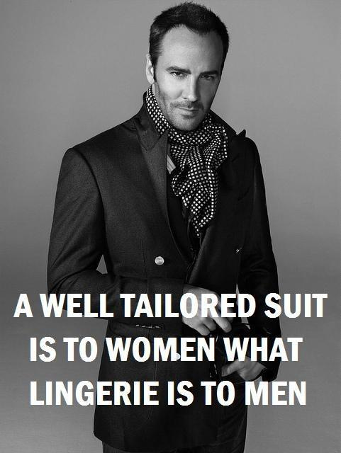 A well tailored suit is to women what lingerie is to men Picture Quote #1