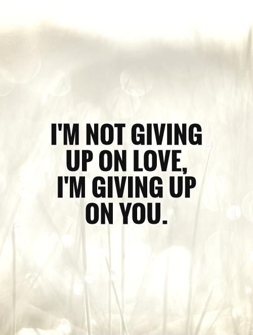 giving up on a relationship sayings pic