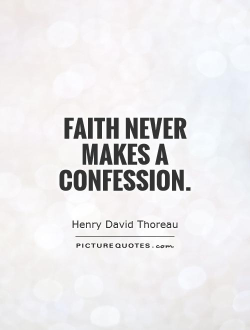 Faith never makes a confession Picture Quote #1