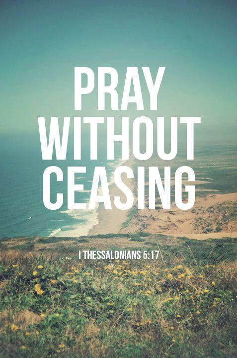 Pray without ceasing Picture Quote #1