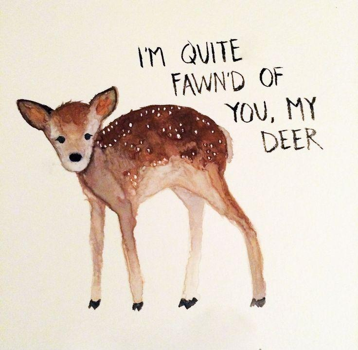 I'm quite fawn'd of you, my deer Picture Quote #1