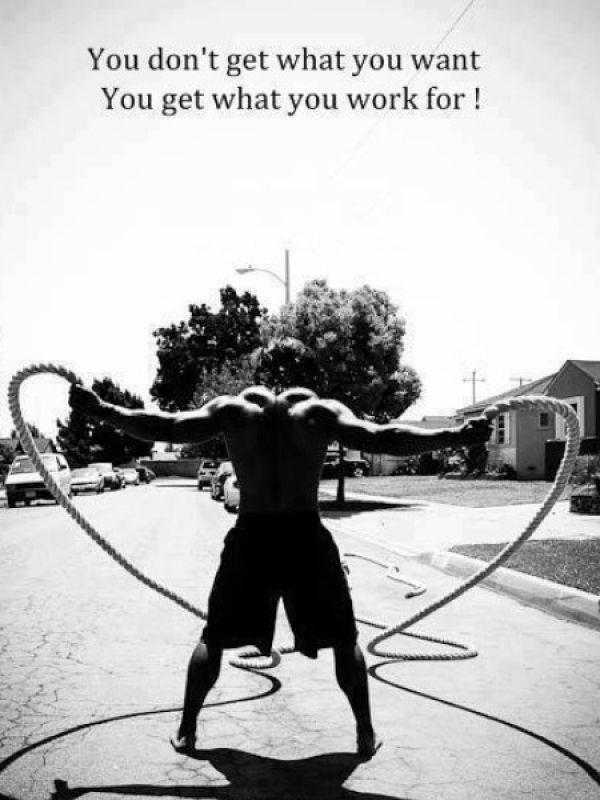 You don't get what you want, you get what you work for Picture Quote #2