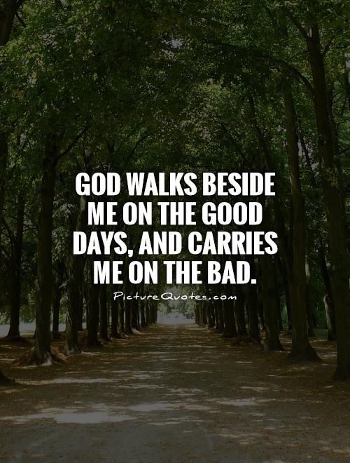 God Walk With me God Walks Beside me on The