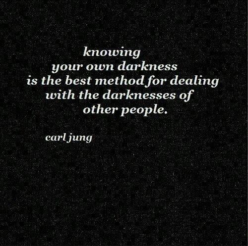 Knowing your own darkness is the best method for dealing with the darknesses of other people Picture Quote #2