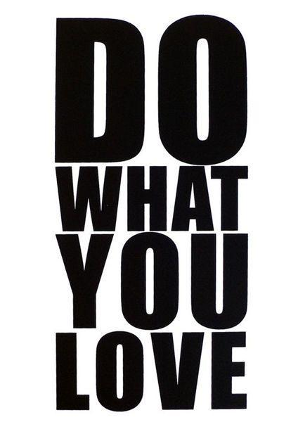 Do what you love Picture Quote #1