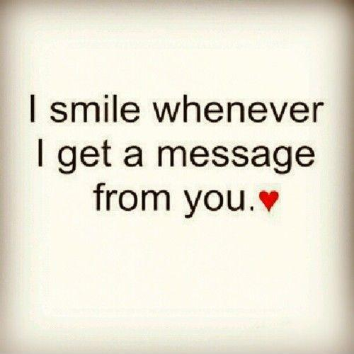 I smile whenever I get a message from you Picture Quote #1