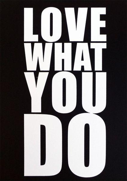 Love what you do Picture Quote #1