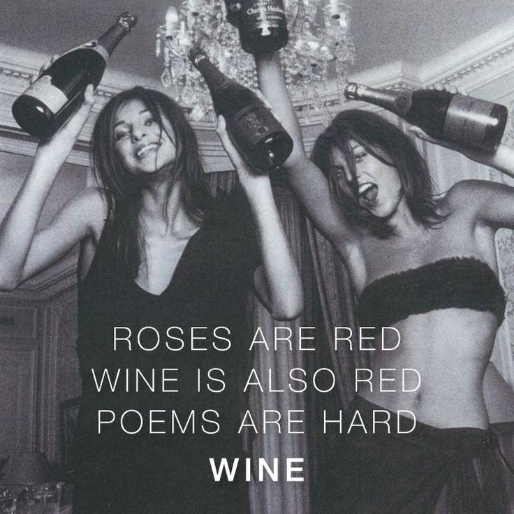 Roses are red. Wine is also red. Poems are hard. Wine Picture Quote #1