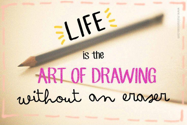 Life is the art of drawing without an eraser Picture Quote #1