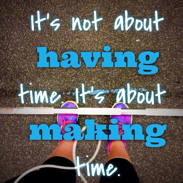 It's not about having time. It's about making time Picture Quote #2