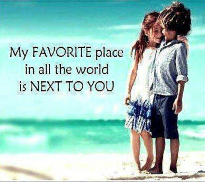 My favorite place in all the world is next to you Picture Quote #1