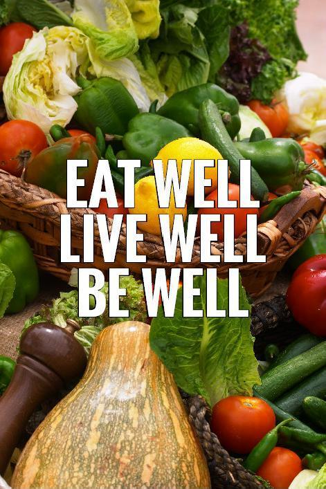 Eat well, live well, be well Picture Quote #1