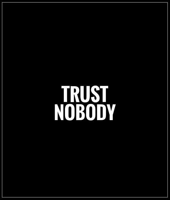 Trust nobody Picture Quote #1