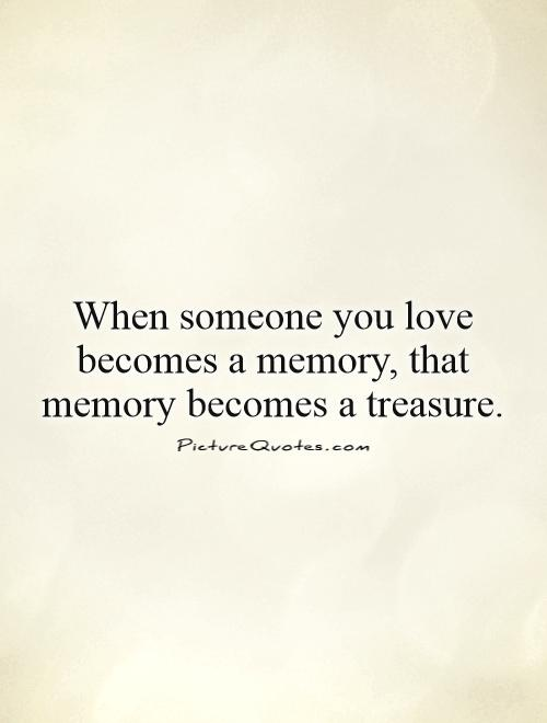 In Loving Memory Sayings And Quotes Delectable Becomes A Memory Quote Image  Inspiring Quotes And Words In Life