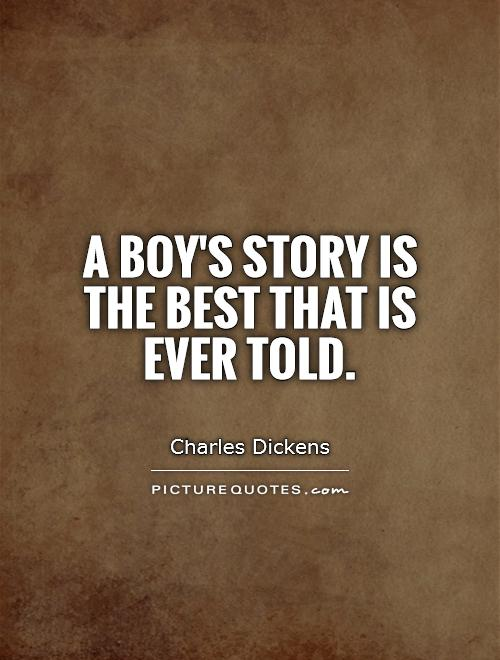 A boy's story is the best that is ever told Picture Quote #1