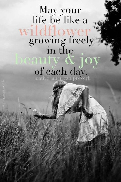 May your life be like a wildflower growing freely in the beauty and joy of each day Picture Quote #1