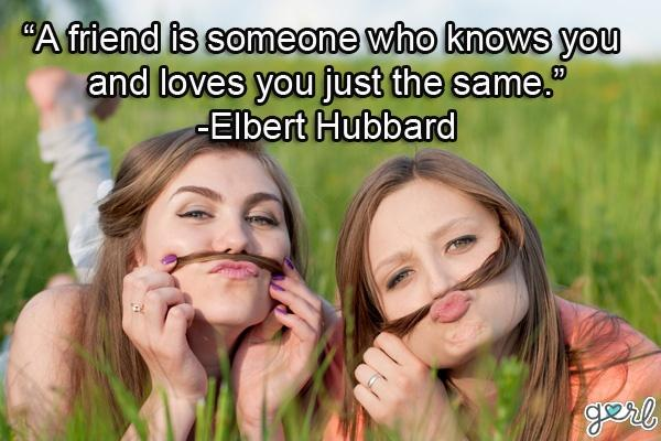 A friend is one who knows you and loves you just the same Picture Quote #2