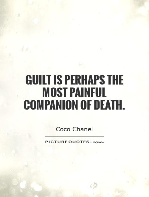 Guilt is perhaps the most painful companion of death Picture Quote #1